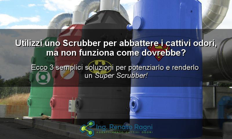 Abbattimento Odori 3 soluzioni immediate per potenziare uno scrubber