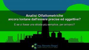 Analisi Olfattometriche - un altra strada per raggiungere la precisione e l'oggettività